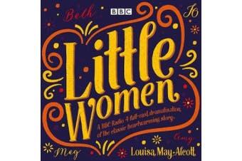 Little Women: BBC Radio 4 Full-Cast Dramatisation [Audio]