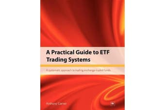 A Practical Guide to ETF Trading Systems: A Systematic Approach to Trading Exchange-traded Funds