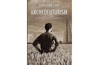 Archeofuturism: European Visions of the Post-Catastrophic Age