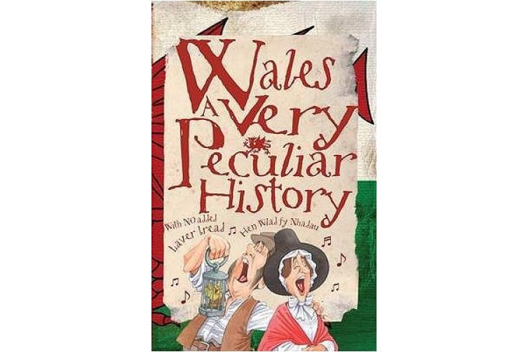 Wales: A Very Peculiar History (Very Peculiar History)