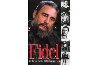 Fidel: En la Memoria del Joven Que Es