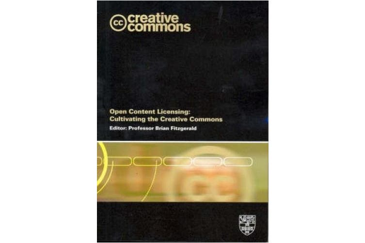 Open Content Licensing: Cultivating the Creative Commons