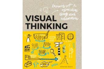 Visual Thinking: Empowering People & Organizations Through Visual Collaboration