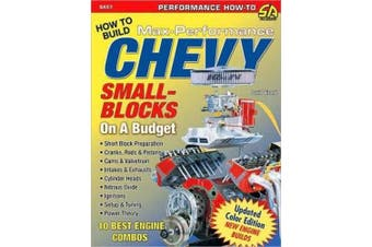 How to Build Max Performance Chevy Small Blocks on a Budget!