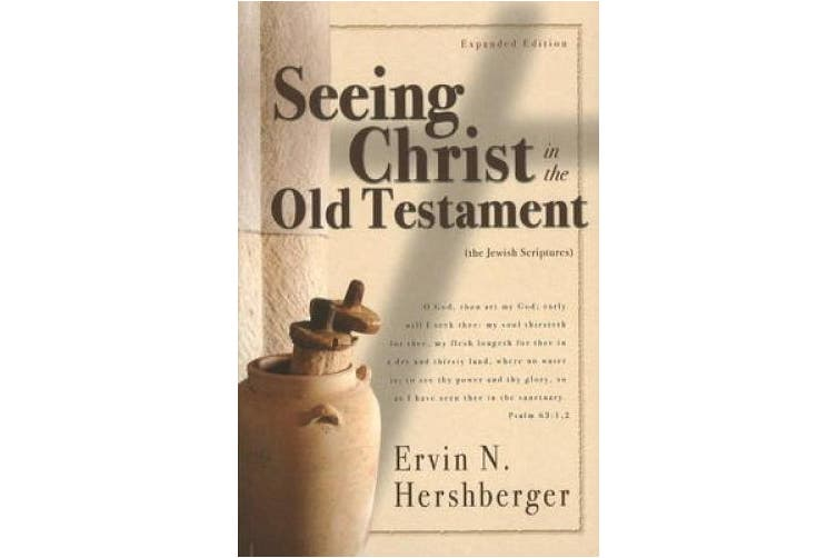 Seeing Christ in the Old Testament: (The Jewish Scriptures)