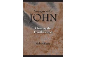 Voyages with John: The Fourth Gospel in Recent Interpretation