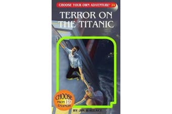 Terror on the Titanic (Choose Your Own Adventure)