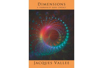Dimensions: A Casebook of Alien Contact