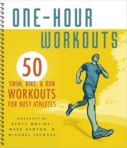 One-hour Workouts: 50 Swim, Bike & Run Workouts for Busy Athletes Perfect for the not-so-perfect day, these 50 smart, efficient workouts will help athletes keep their training on track.