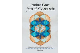 Coming Down from the Mountain: A Journey Through Catholicism to the God of Love