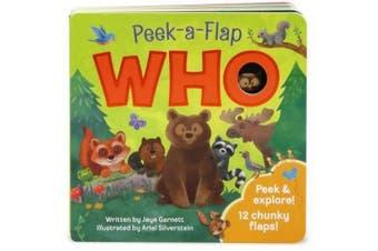 Who: Chunky Peek a Flap Board Book (Peek a Flap) [Board book]