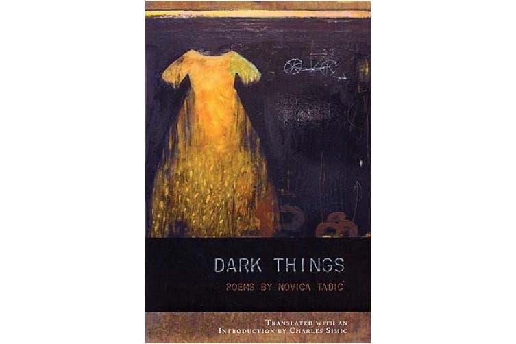 Dark Things (Lannan Translations Selection Series)