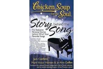 Chicken Soup for the Soul: The Story Behind the Song: The Exclusive Personal Stories Behind 101 of Your Favorite Songs (Chicken Soup for the Soul)