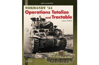 Totalize -Tractable: Normandy, August 44: v.2 (Men & Battles)