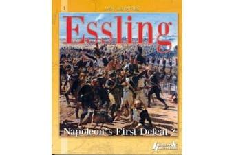 Essling: Napoleon's First Defeat?: v.3 (Men & Battles)