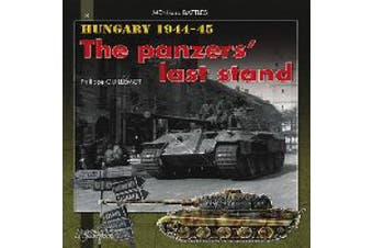 Hungary 1944-1945: The Panzers' Last Stand (Men & Battles)
