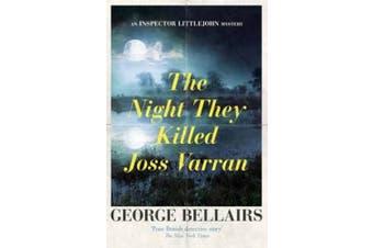 The Night They Killed Joss Varran (An Inspector Littlejohn Mystery)