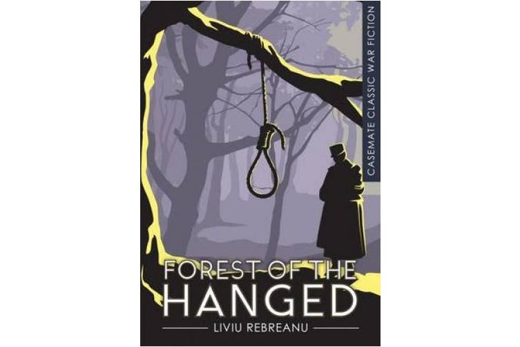 The Forest of the Hanged (Casemate Classic War Fiction)