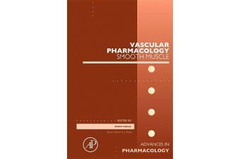 Vascular Pharmacology: Smooth Muscle: Volume 78 (Advances in Pharmacology)
