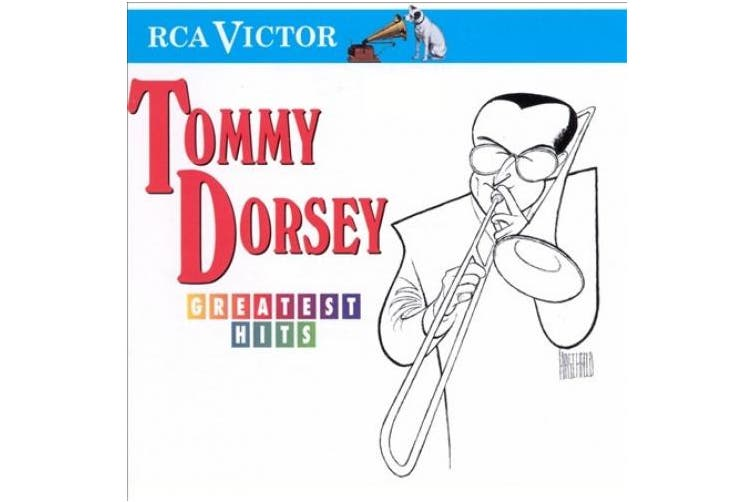 Greatest Hits Tommy Dorsey