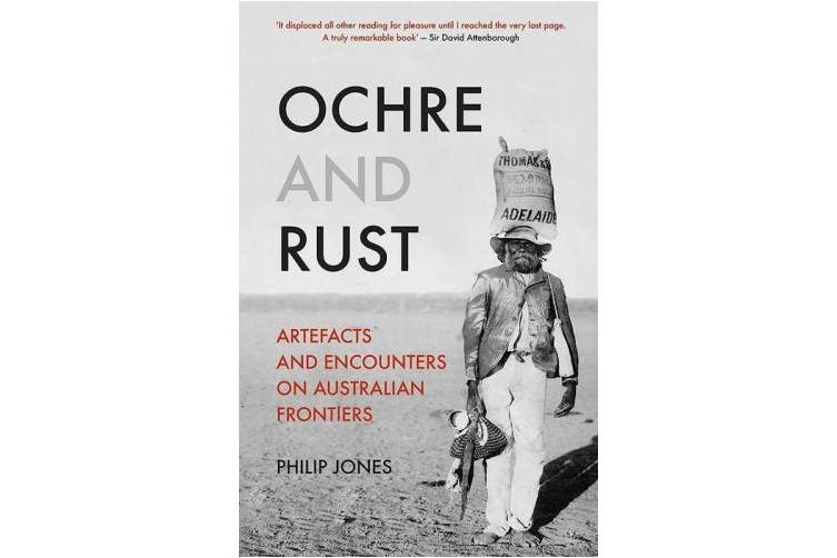 Ochre and Rust: Artefacts and Encounters on Australian Frontiers
