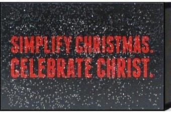 "Artistic Reflections ""Simplify Christmas. Celebrate Christ."" Framed Art"