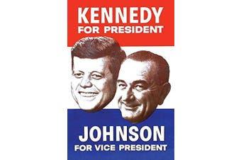 "Buyenlarge 0-587-28489-7-P1218 ""Kennedy for President; Johnson for Vice President"" Paper Poster, 30cm x 46cm"