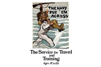 """Buyenlarge 0-587-22108-9-P1218 """"The Navy Put 'Em Across The service for Travel and Training, Ages 17 To 90cm Paper Poster, 30cm x 46cm"""