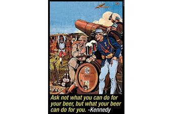 """Buyenlarge 0-587-20931-3-P1218 """"Ask Not What You Can Do for Beer But What Beer Can Do for You John F. Kennedy"""" Paper Poster, 30cm x 46cm"""
