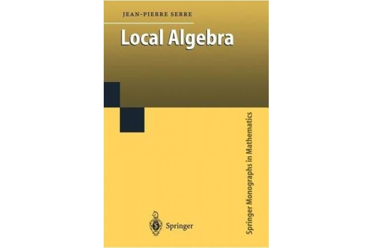 Local Algebra (Springer Monographs in Mathematics)