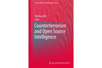 Counterterrorism and Open Source Intelligence (Lecture Notes in Social Networks)