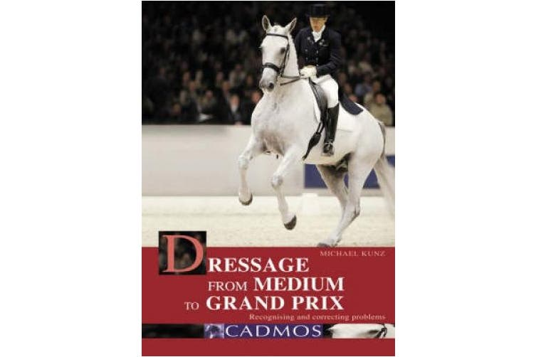 Dressage from Medium to Grand Prix: Recognising and Correcting Problems
