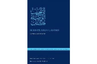 Scents and Flavors: A Syrian Cookbook (Library of Arabic Literature)