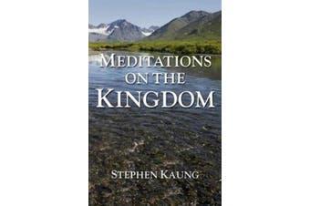 Meditations on the Kingdom