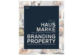 Branding Property: Approaches to Real Estate Marketing