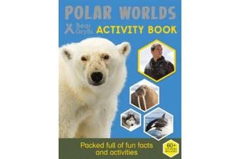 Bear Grylls Sticker Activity: Polar Worlds (Bear Grylls Activity)