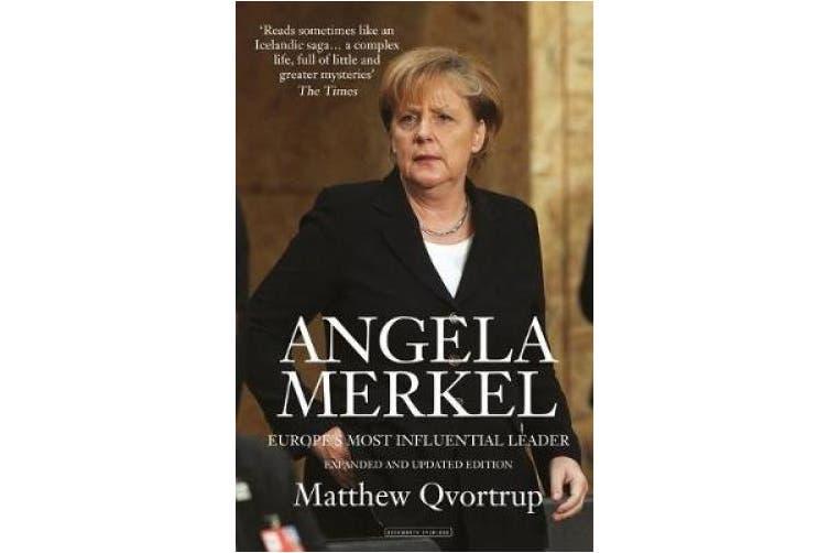 Angela Merkel: Europe's Most Influential Leader