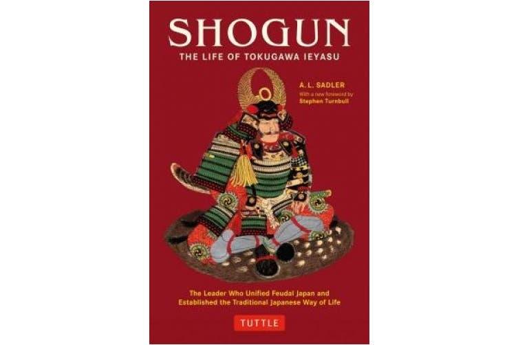 Shogun: The Life of Tokugawa Ieyasu (Tuttle Classics of Japanese Literature)