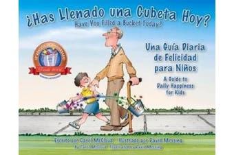 SAS Llenado una Cubeta Hoy?: Una Guia Diaria de Felicidad Para Ninos = Have You Filled a Bucket Today?
