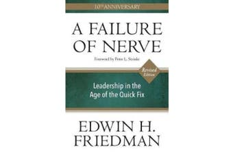 Failure of Nerve, Revised Edition: Leadership in the Age of the Quick Fix (Revised)