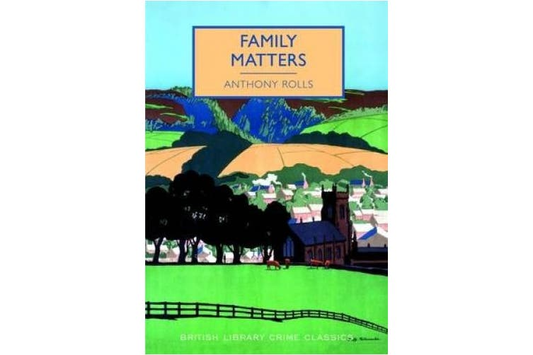 Family Matters (British Library Crime Classics)