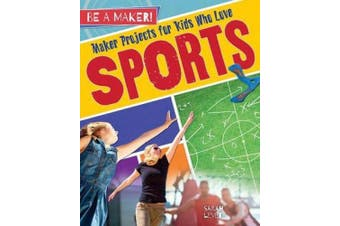 Maker Projects for Kids Who Love Sports (Be a Maker!)