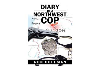 Diary of a Northwest Cop
