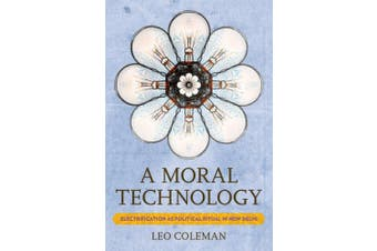 A Moral Technology: Electrification as Political Ritual in New Delhi