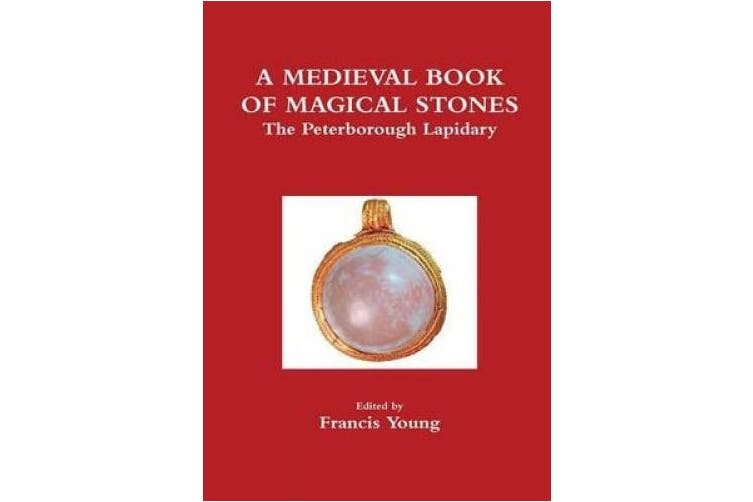 A Medieval Book of Magical Stones: The Peterborough Lapidary