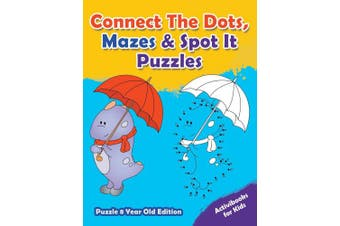 Connect The Dots, Mazes & Spot It Puzzles - Puzzle 8 Year Old Edition