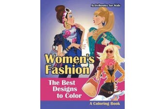 Women's Fashion, the Best Designs to Color, a Coloring Book