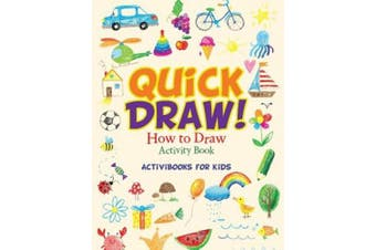 Quick Draw: How to Draw Activity Book