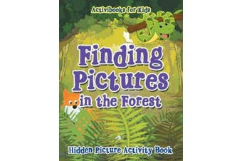 Finding Pictures in the Forest: Hidden Picture Activity Book