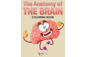 The Anatomy of the Brain Coloring Book